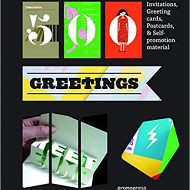 500 Greetings: Invitations, Postcards, Self-Promotional Material and other RSVP Ideas