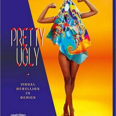 Pretty Ugly: Visual Rebellion in Design