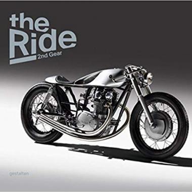The Ride 2nd Gear: New Custom Motorcyclesand Their Builders. Gentlemen Edition