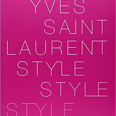 Yves Saint Laurent: Style 1st Edition