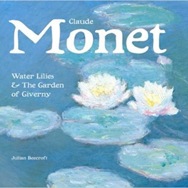 Claude Monet: Waterlilies and the Garden of Giverny (Masterworks)