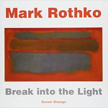 Mark Rothko: Break into the Light (Masterworks)