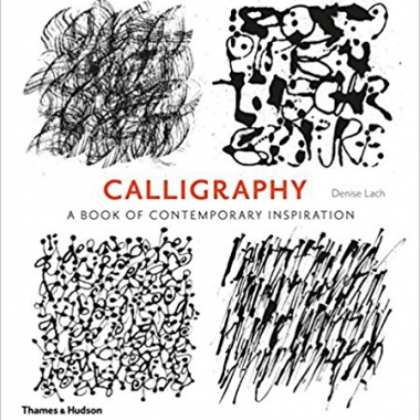 Calligraphy: A Book of Contemporary Inspiration 1st Edition