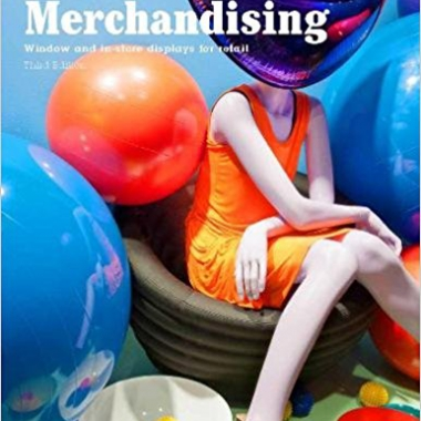 Visual Merchandising, Third edition: Windows and in-store displays for retail 3rd Edition