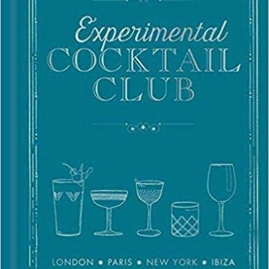 Experimental Cocktail Club: London. Paris. New York. Ibiza