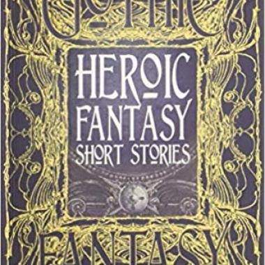 Heroic Fantasy Short Stories (Gothic Fantasy)