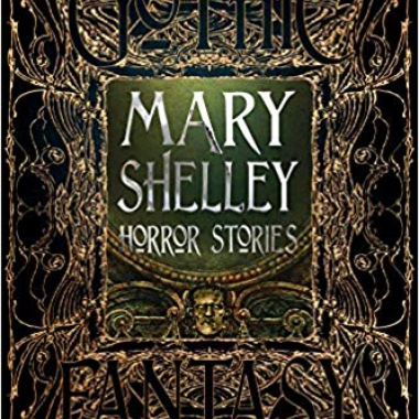 Mary Shelley Horror Stories (Romantic Fantasy)