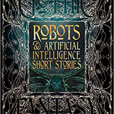 Robots & Artificial Intelligence Short Stories (Gothic Fantasy)