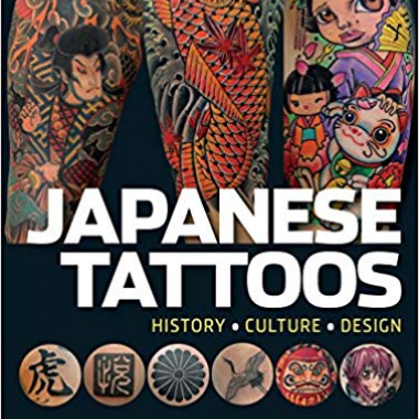 Japanese Tattoos: History * Culture * Design 1st Edition, Kindle Edition