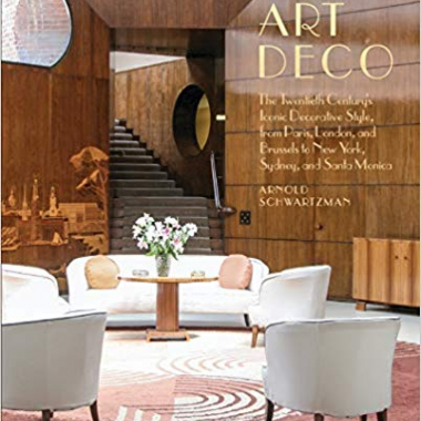 Art Deco: The Twentieth Century's Iconic Decorative Style from Paris, London, and Brussels to New York, Sydney, and Santa Monica
