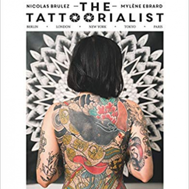 The Tattoorialist: Berlin, London, New York, Tokyo, Paris