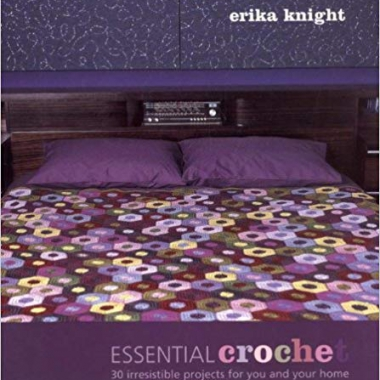 Essential Crochet: 30 Irresistible Projects for You and Your Home