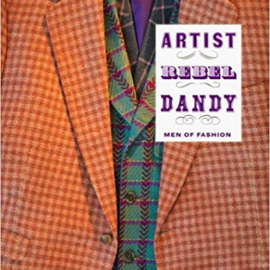 Artist/Rebel/Dandy: Men of Fashion