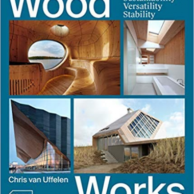 Wood Works: Sustainability, Versatility, Stability