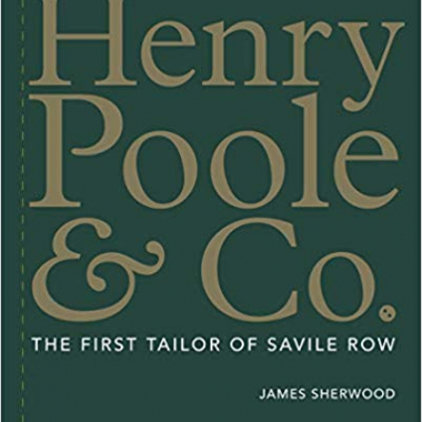 Henry Poole & Co.: The First Tailor of Savile Row
