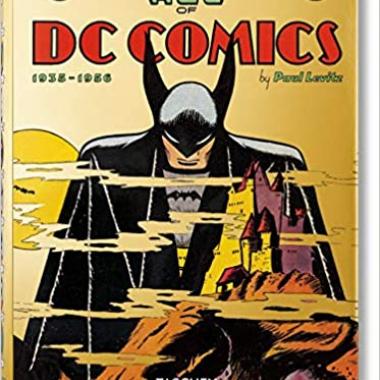 The Golden Age of DC Comics (Bibliotheca Universalis)