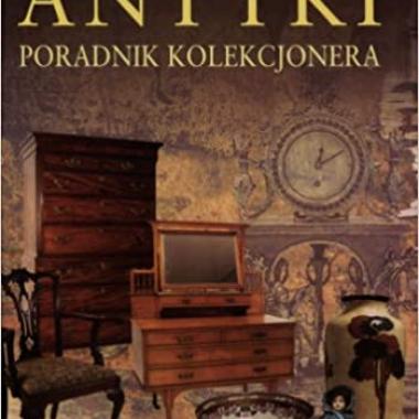 Antyki Poradnik kolekcjonera (Polish Edition)