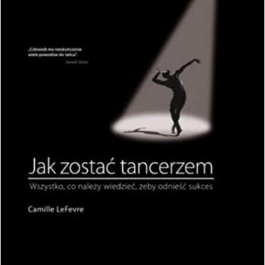 Jak zostac tancerzem (Polish Edition) (Polish) 1st Edition