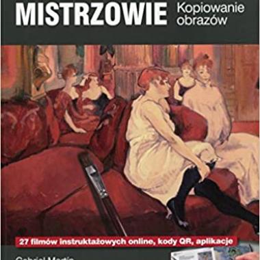 Maluj jak wielcy mistrzowie (Polish Edition)