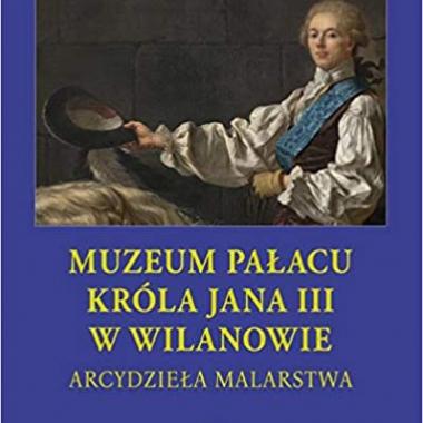 Muzeum paĹacu krĂlla Jana III w Wilanowie. ArcydzieĹa malarstwa  (Polish)