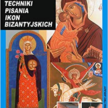 Techniki pisania ikon bizantyjskich (Polish)