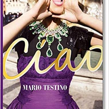 Mario Testino. Ciao. Omaggio all'Italia (PHOTO) (English, German and French Edition)