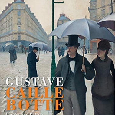 Caillebotte: Painter and Patron of Impressionism
