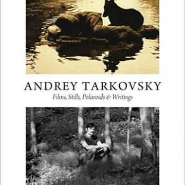 Andrey Tarkovsky: Films, Stills, Polaroids & Writings